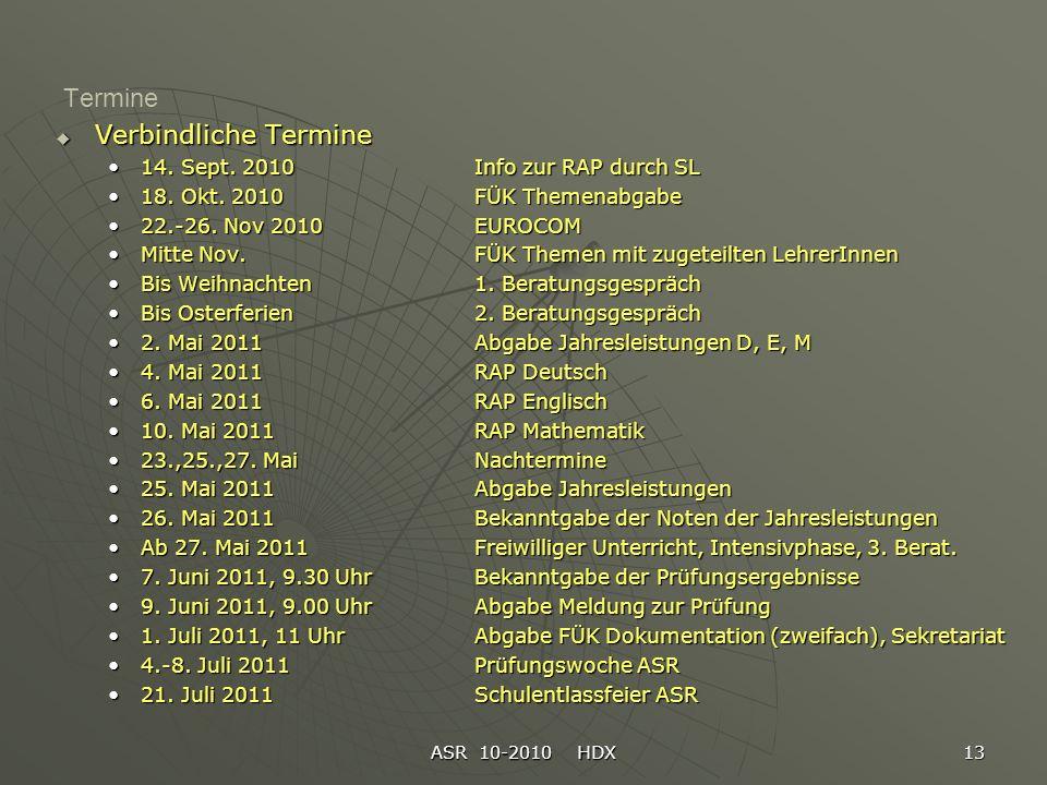Termine Verbindliche Termine 14. Sept. 2010 Info zur RAP durch SL