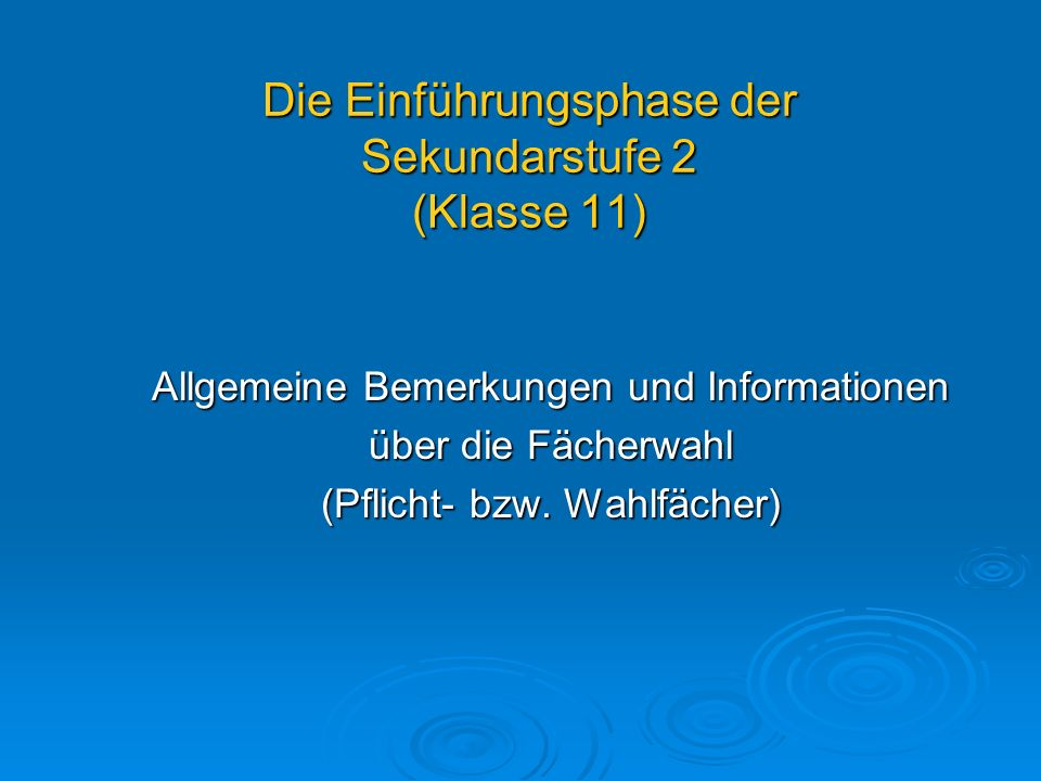 Die Einführungsphase der Sekundarstufe 2 (Klasse 11)