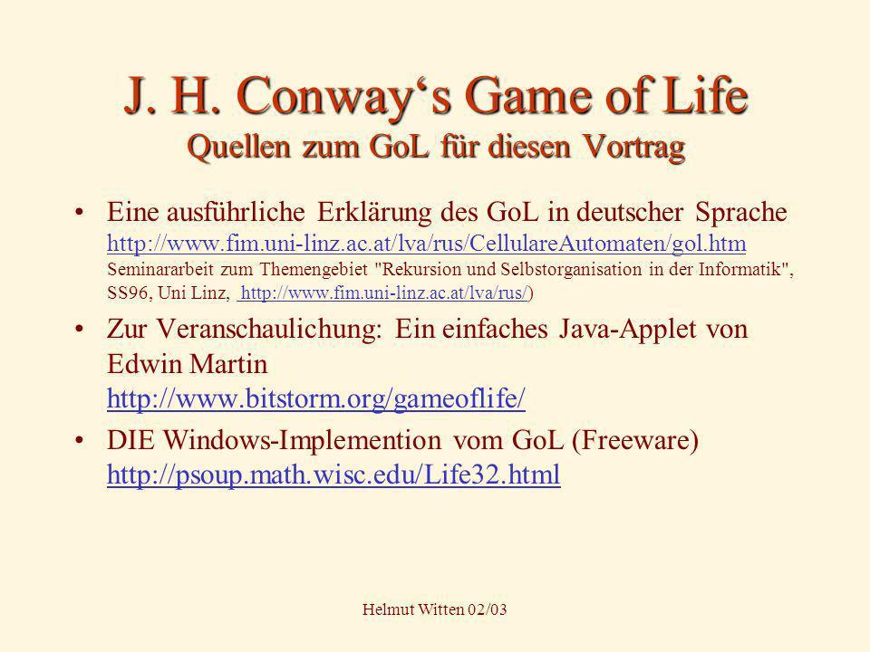 J. H. Conway's Game of Life Quellen zum GoL für diesen Vortrag
