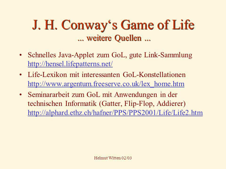 J. H. Conway's Game of Life ... weitere Quellen ...