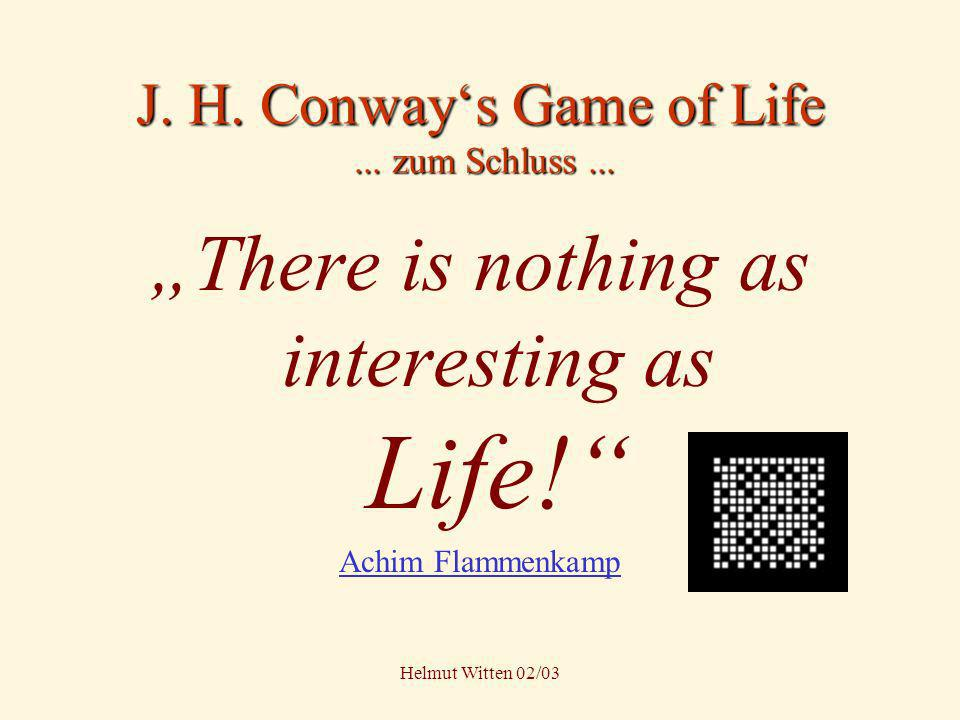 J. H. Conway's Game of Life ... zum Schluss ...