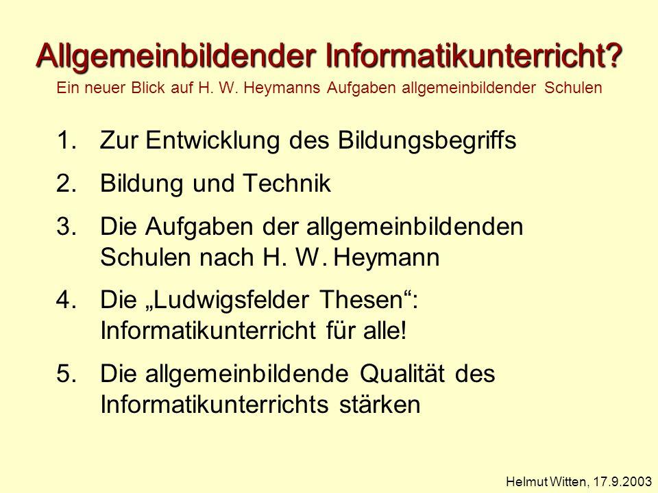 Allgemeinbildender Informatikunterricht. Ein neuer Blick auf H. W