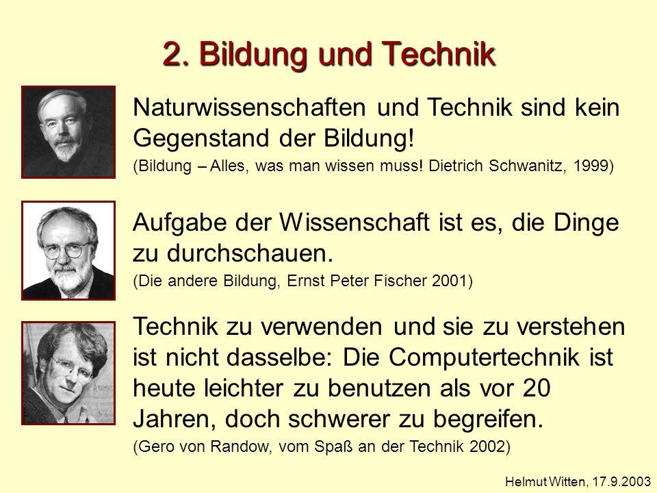 2. Bildung und TechnikNaturwissenschaften und Technik sind kein Gegenstand der Bildung!