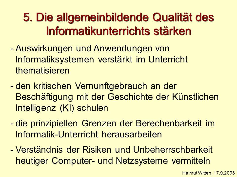 5. Die allgemeinbildende Qualität des Informatikunterrichts stärken