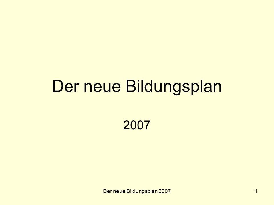 Der neue Bildungsplan 2007 Der neue Bildungsplan 2007