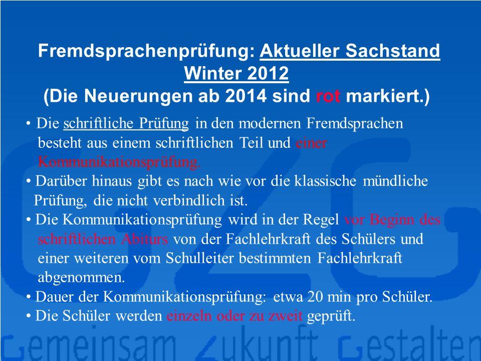 Fremdsprachenprüfung: Aktueller Sachstand Winter 2012