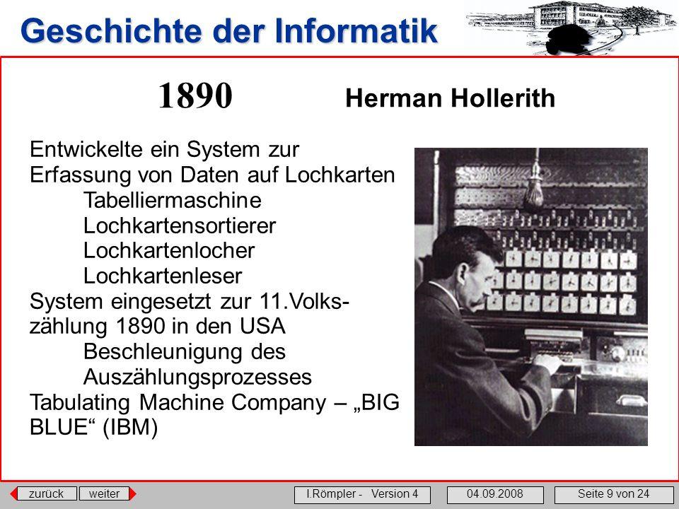 1890 Herman Hollerith. Entwickelte ein System zur Erfassung von Daten auf Lochkarten. Tabelliermaschine Lochkartensortierer.