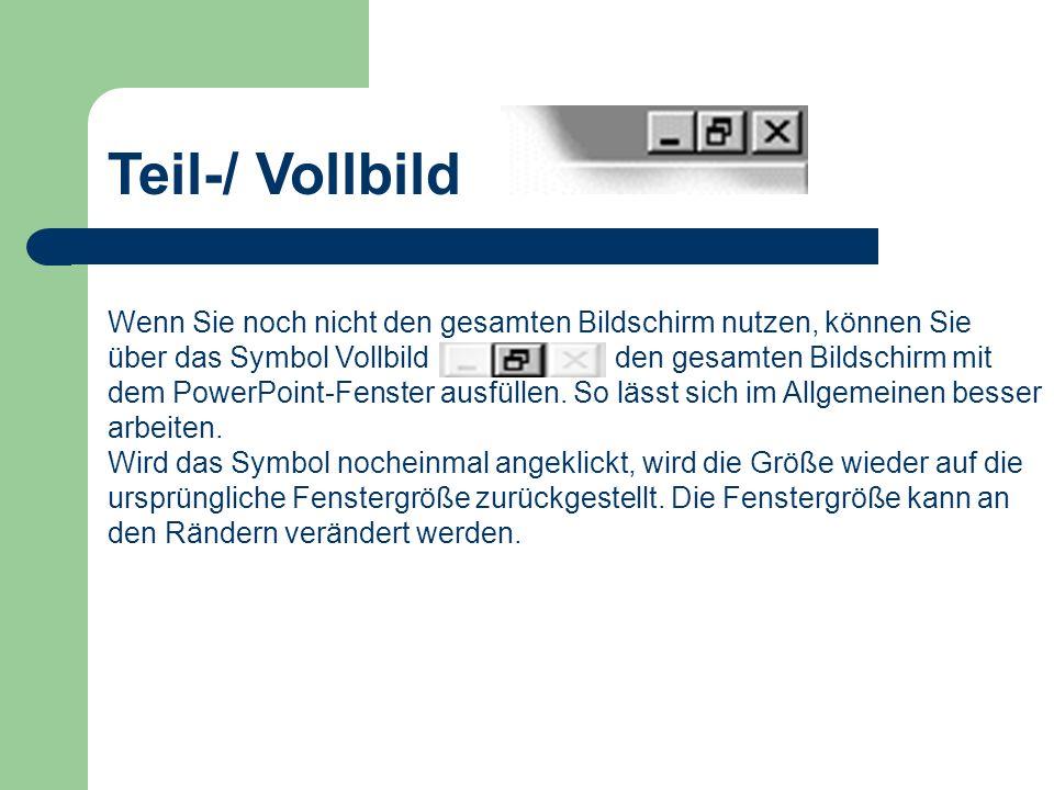 Teil-/ Vollbild Wenn Sie noch nicht den gesamten Bildschirm nutzen, können Sie über das Symbol Vollbild.