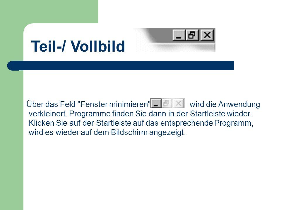 Teil-/ Vollbild Über das Feld Fenster minimieren