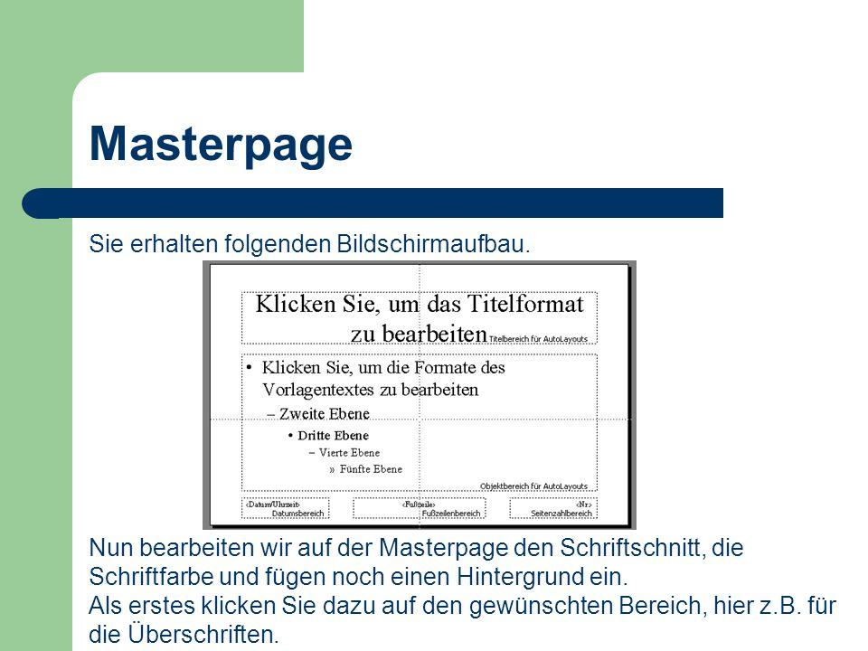 Masterpage Sie erhalten folgenden Bildschirmaufbau.
