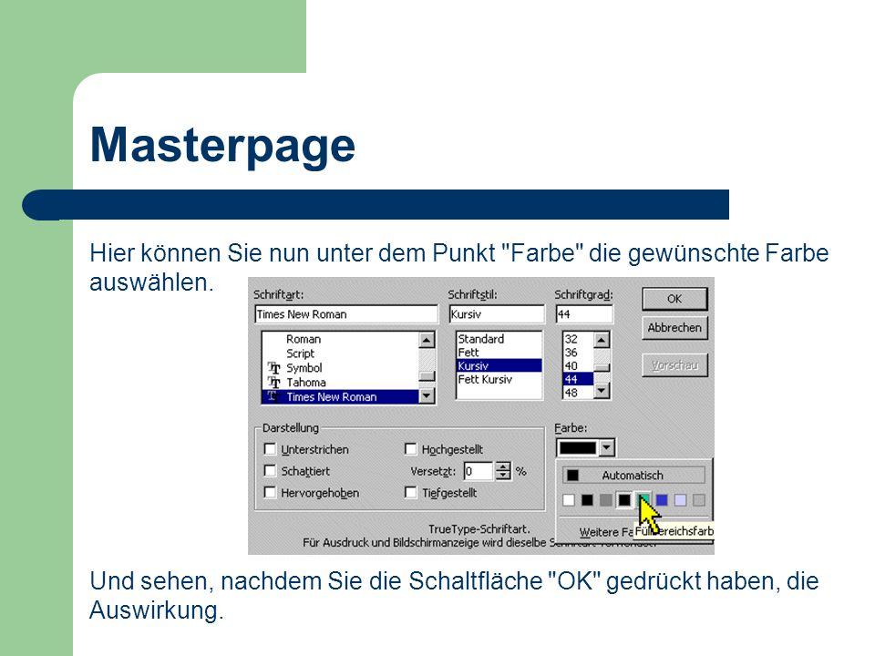 Masterpage Hier können Sie nun unter dem Punkt Farbe die gewünschte Farbe auswählen.