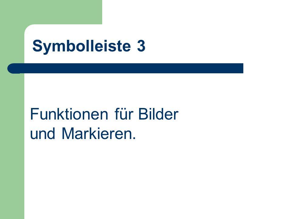 Symbolleiste 3 Funktionen für Bilder und Markieren.