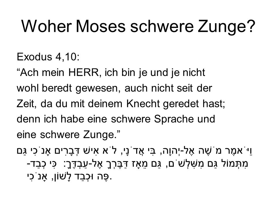 Woher Moses schwere Zunge