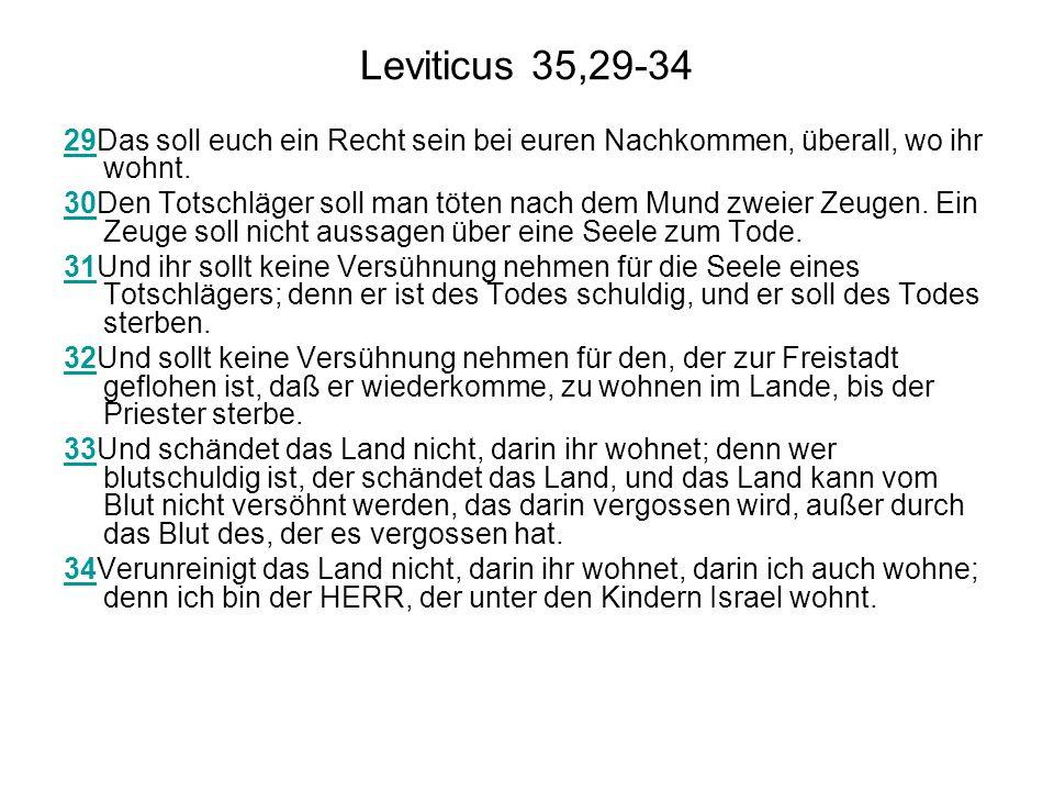 Leviticus 35,29-34 29Das soll euch ein Recht sein bei euren Nachkommen, überall, wo ihr wohnt.