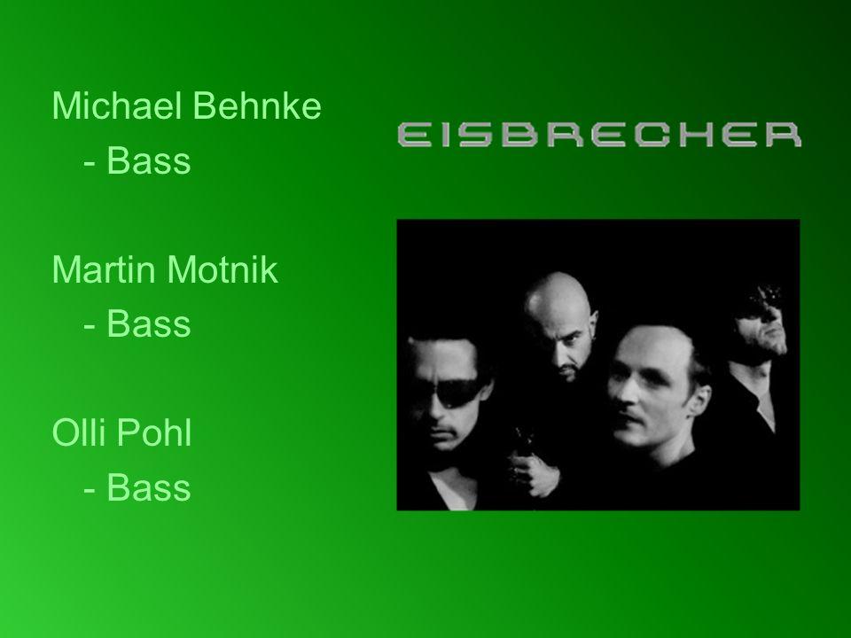 Michael Behnke - Bass Martin Motnik Olli Pohl