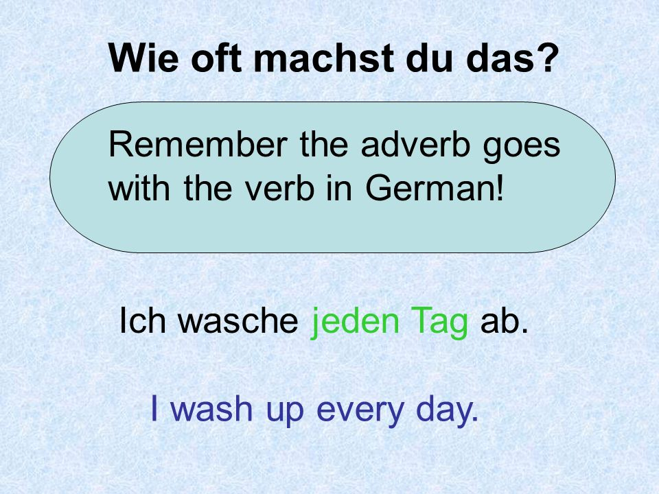 Wie oft machst du das. Remember the adverb goes with the verb in German.