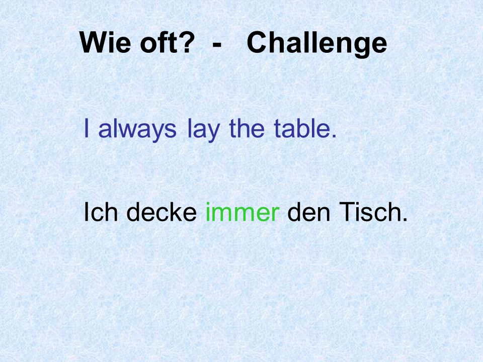 Wie oft - Challenge I always lay the table.