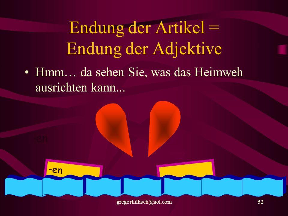 Endung der Artikel = Endung der Adjektive