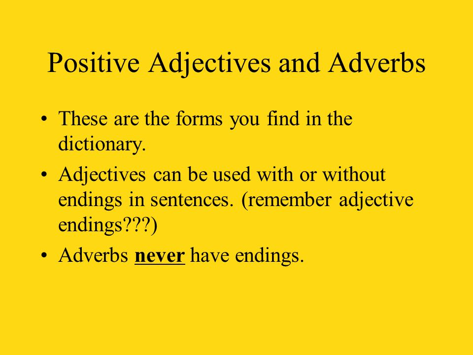 Positive Adjectives and Adverbs