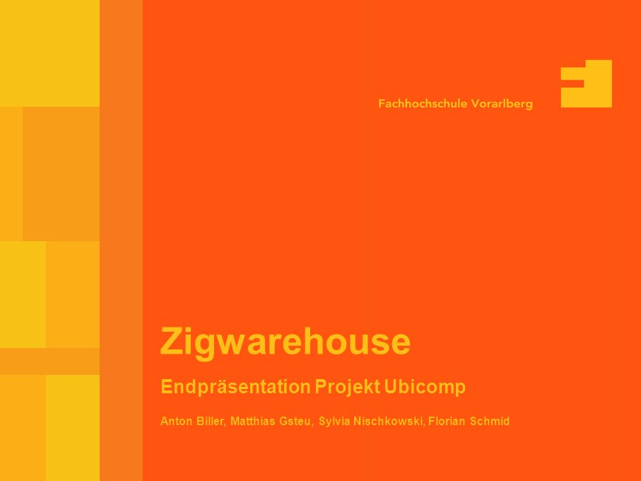 Zigwarehouse Endpräsentation Projekt Ubicomp