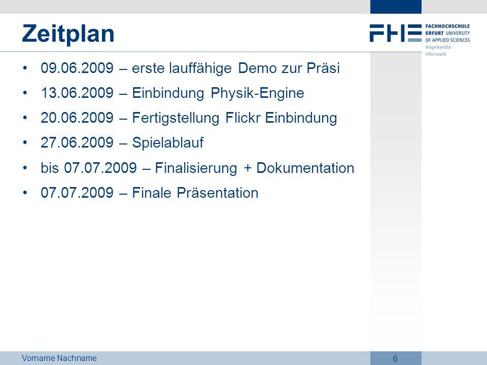 Zeitplan 09.06.2009 – erste lauffähige Demo zur Präsi