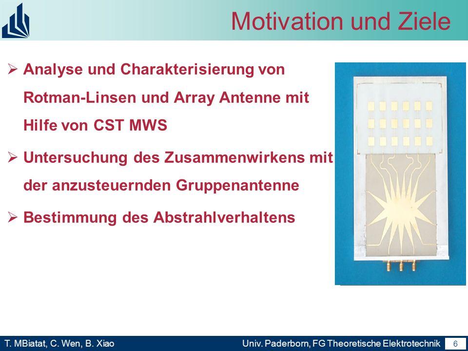 Motivation und Ziele Analyse und Charakterisierung von Rotman-Linsen und Array Antenne mit Hilfe von CST MWS.