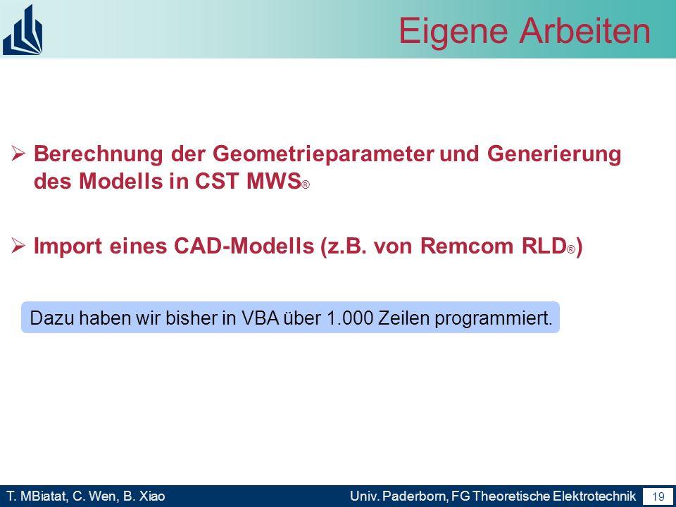 Eigene Arbeiten Berechnung der Geometrieparameter und Generierung des Modells in CST MWS® Import eines CAD-Modells (z.B. von Remcom RLD®)