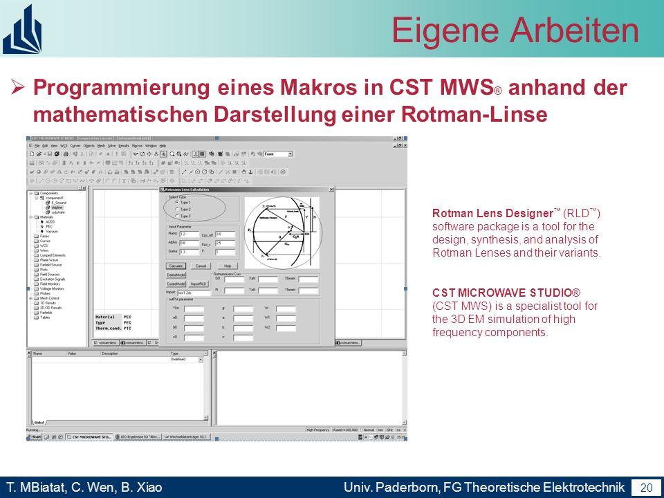 Eigene Arbeiten Programmierung eines Makros in CST MWS® anhand der mathematischen Darstellung einer Rotman-Linse.