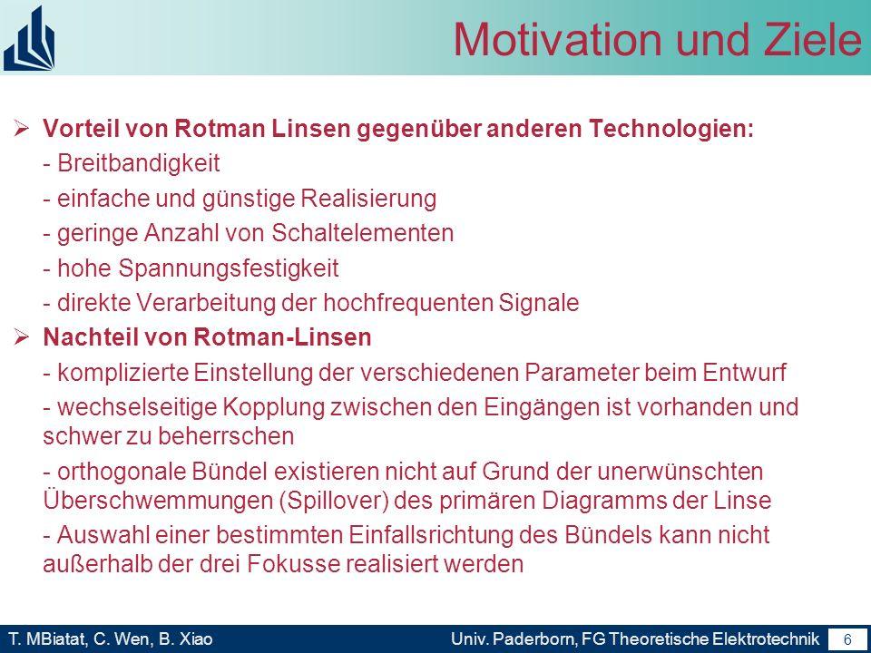 Motivation und Ziele Vorteil von Rotman Linsen gegenüber anderen Technologien: - Breitbandigkeit. - einfache und günstige Realisierung.