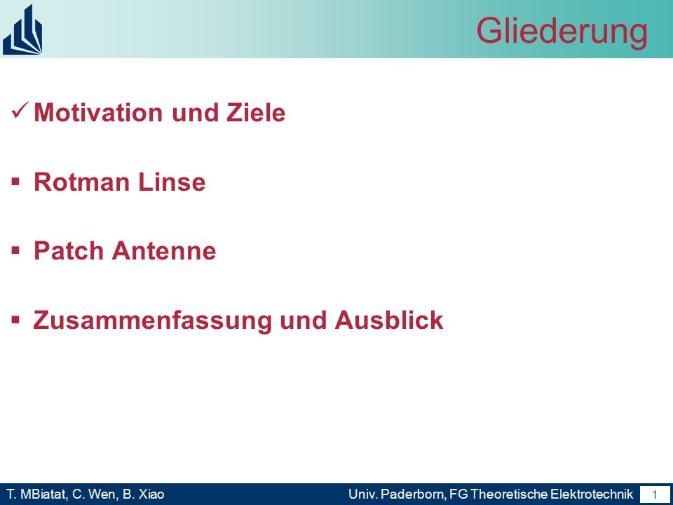 Gliederung Motivation und Ziele Rotman Linse Patch Antenne