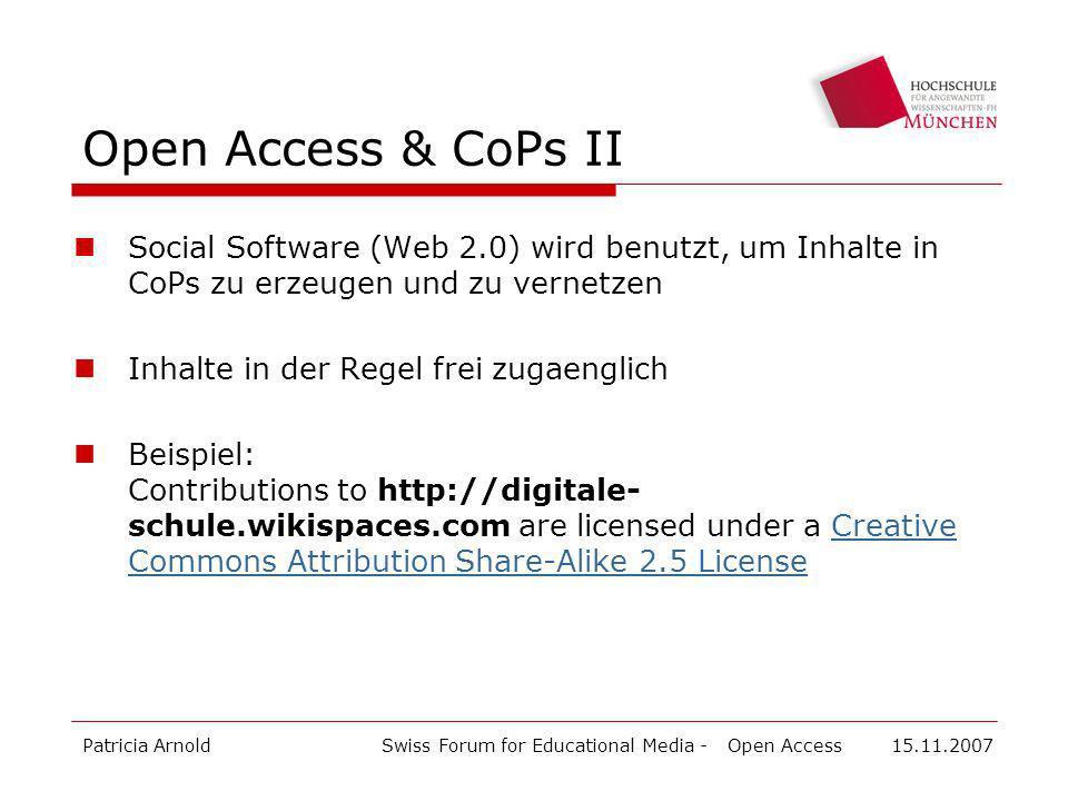 Open Access & CoPs II Social Software (Web 2.0) wird benutzt, um Inhalte in CoPs zu erzeugen und zu vernetzen.
