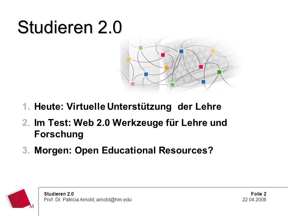 Studieren 2.0 Heute: Virtuelle Unterstützung der Lehre