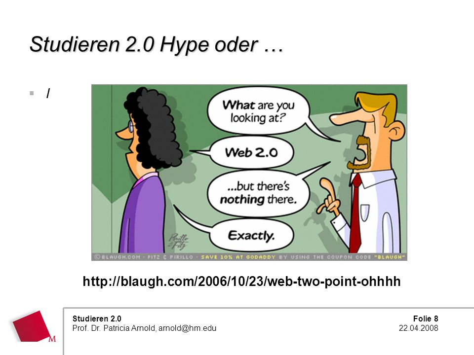 Studieren 2.0 Hype oder … / http://blaugh.com/2006/10/23/web-two-point-ohhhh
