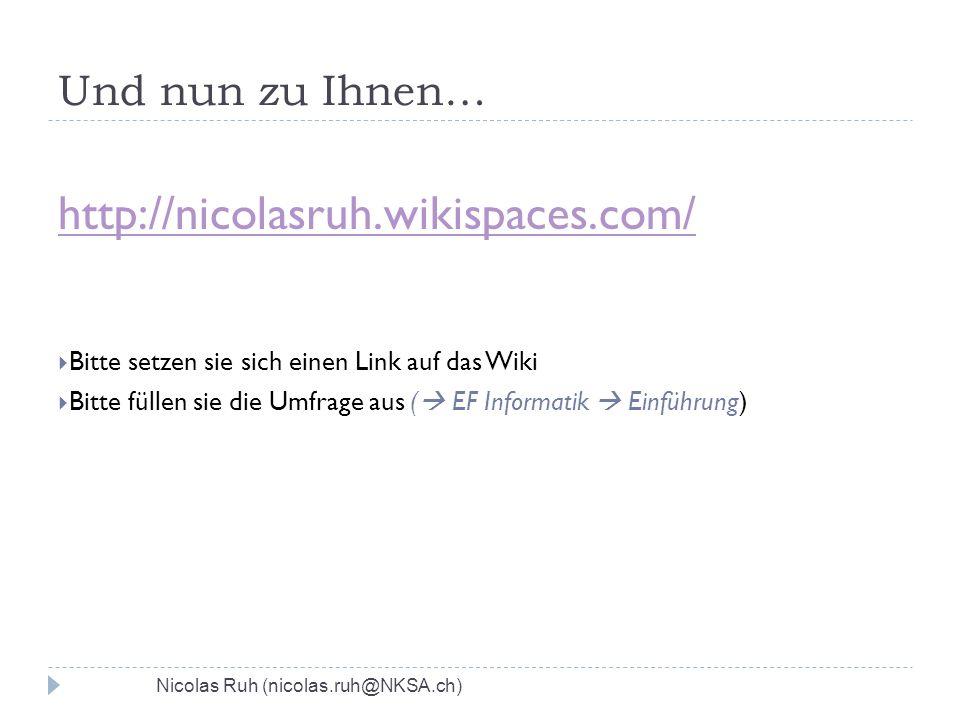 http://nicolasruh.wikispaces.com/ Und nun zu Ihnen…