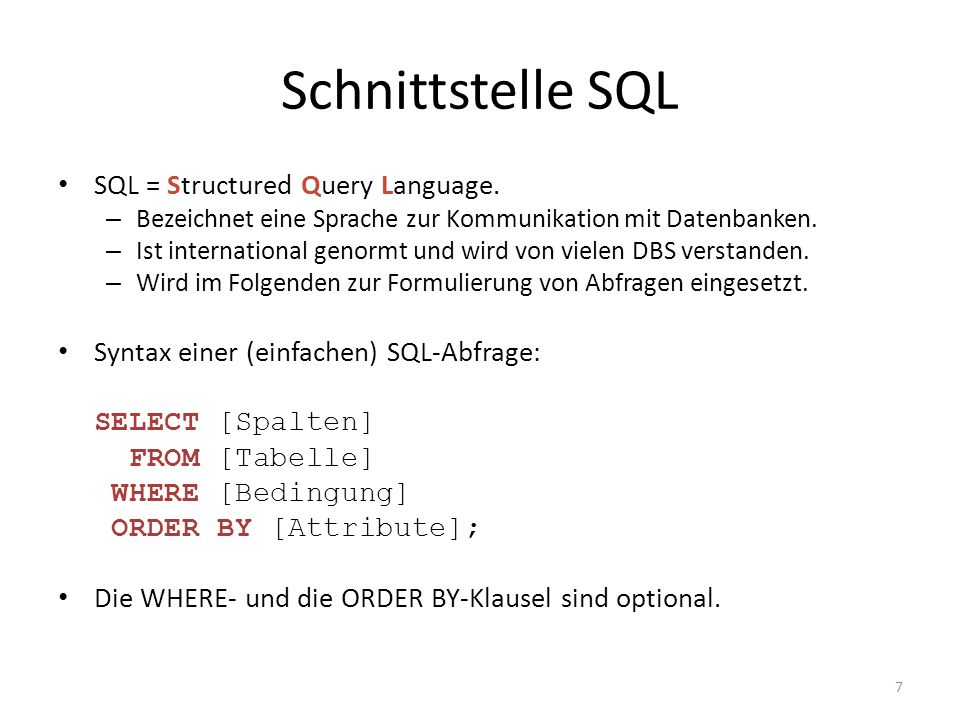 Schnittstelle SQL SQL = Structured Query Language.