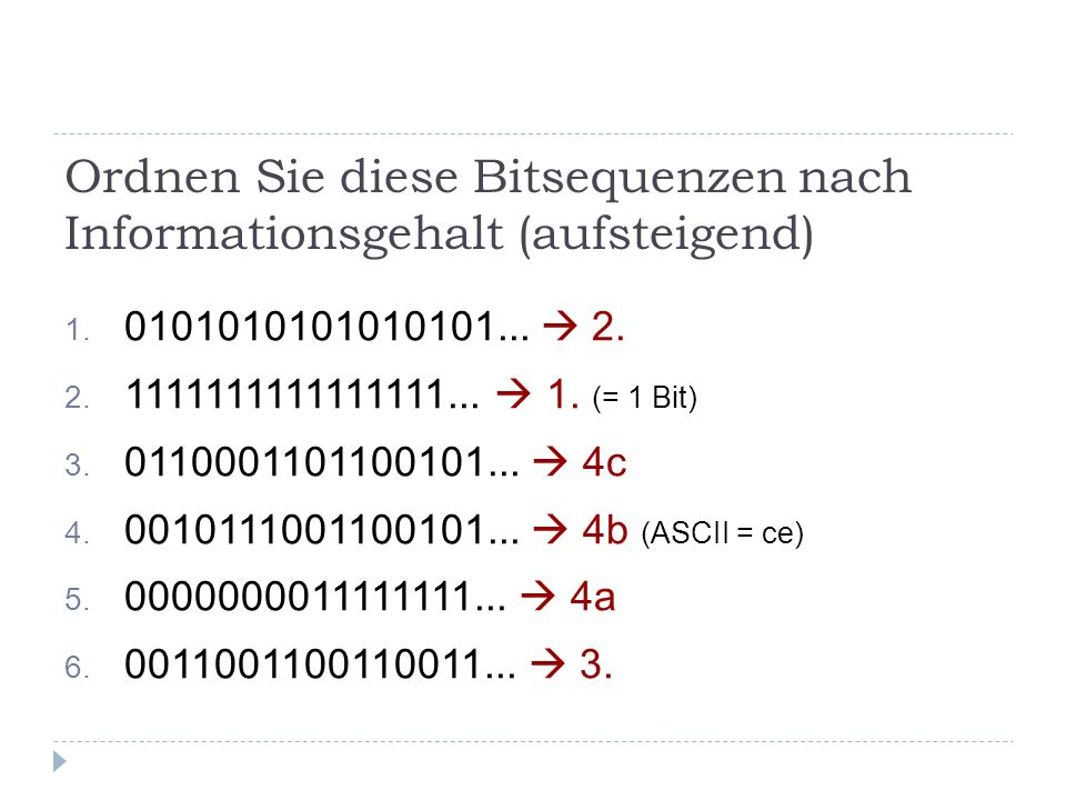 Ordnen Sie diese Bitsequenzen nach Informationsgehalt (aufsteigend)