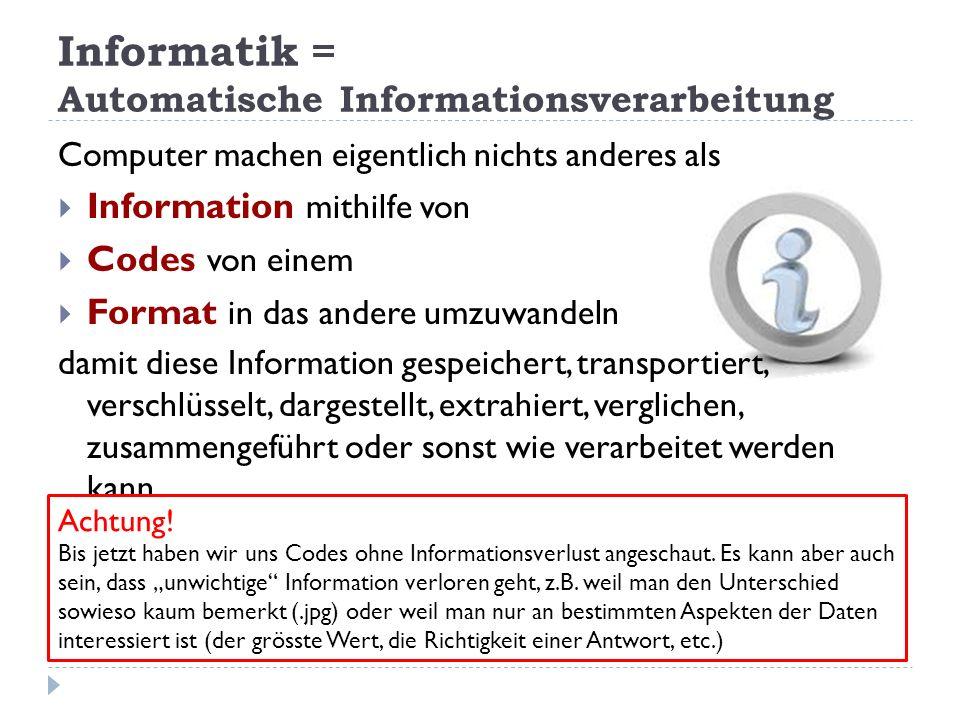 Informatik = Automatische Informationsverarbeitung