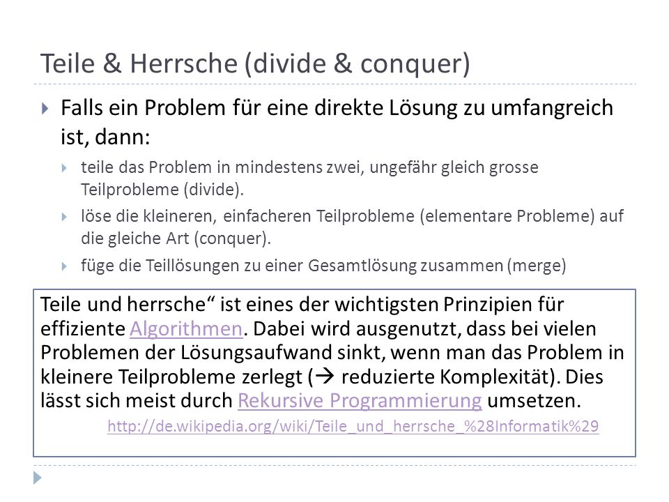 Teile & Herrsche (divide & conquer)