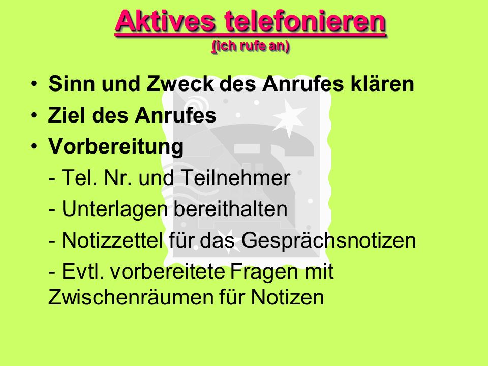 Aktives telefonieren (ich rufe an)