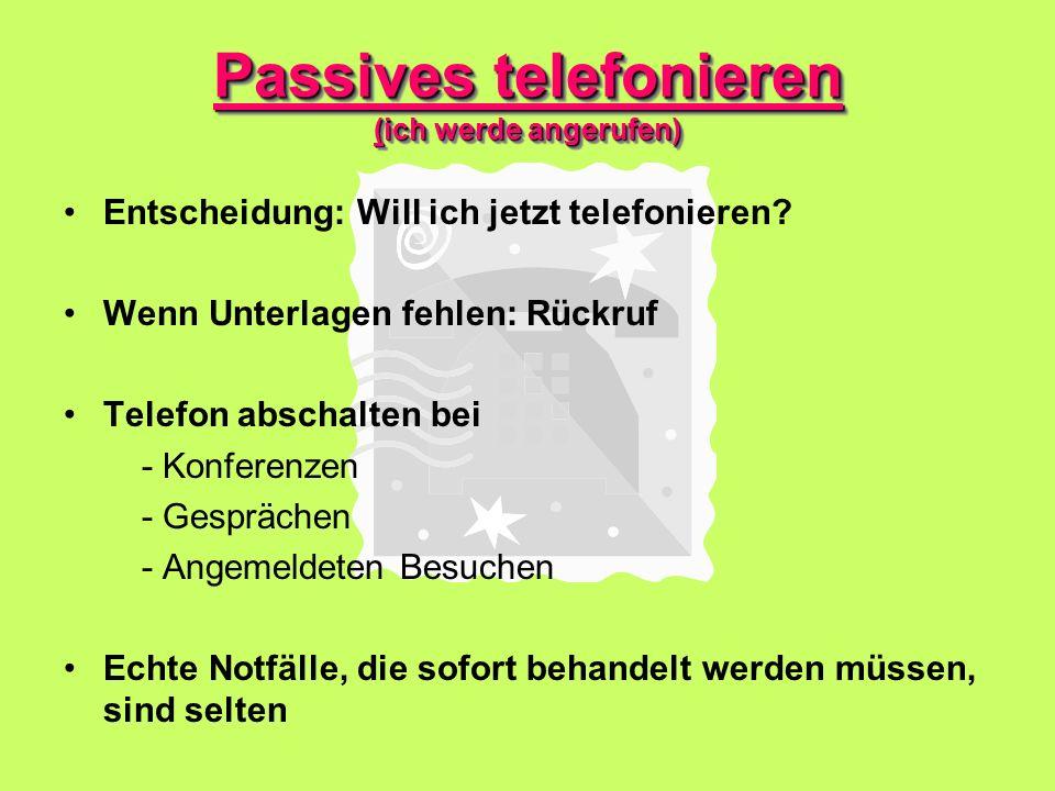 Passives telefonieren (ich werde angerufen)