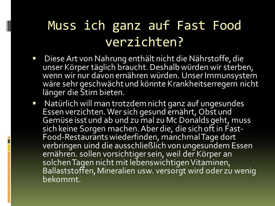 Muss ich ganz auf Fast Food verzichten
