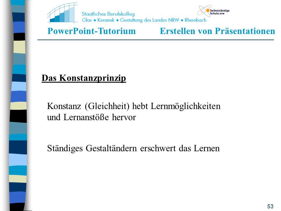 Das Konstanzprinzip Konstanz (Gleichheit) hebt Lernmöglichkeiten und Lernanstöße hervor.
