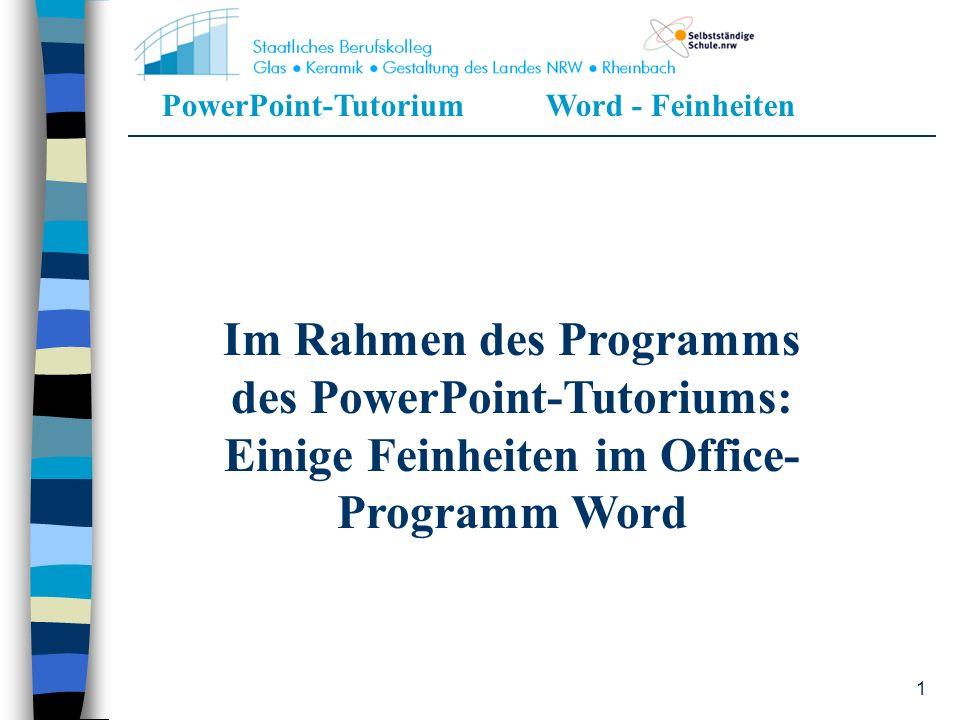 Im Rahmen des Programms des PowerPoint-Tutoriums: Einige Feinheiten im Office-Programm Word