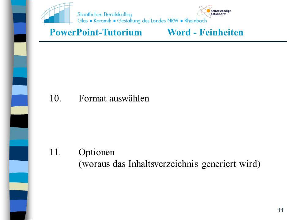 10. Format auswählen 11. Optionen (woraus das Inhaltsverzeichnis generiert wird)