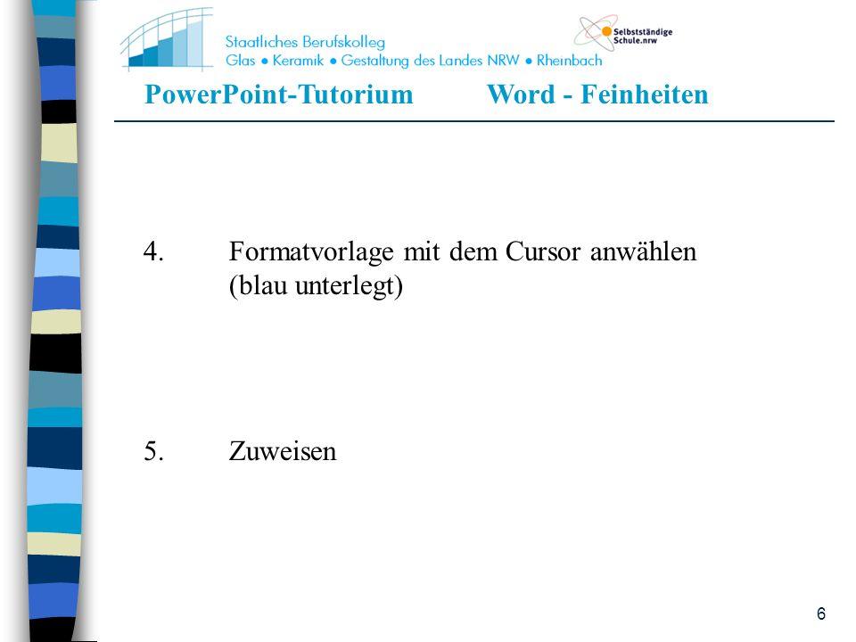 4. Formatvorlage mit dem Cursor anwählen (blau unterlegt)
