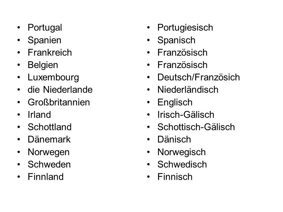 PortugalSpanien. Frankreich. Belgien. Luxembourg. die Niederlande. Großbritannien. Irland. Schottland.