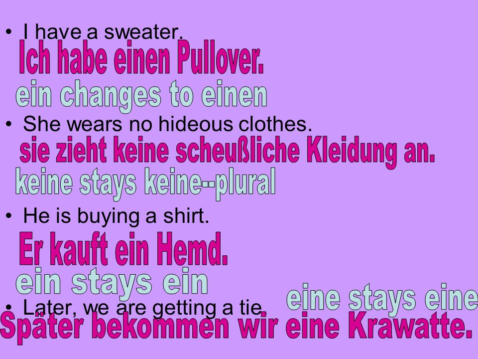 Ich habe einen Pullover.