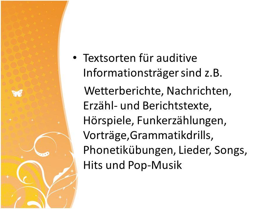 Textsorten für auditive Informationsträger sind z.B.