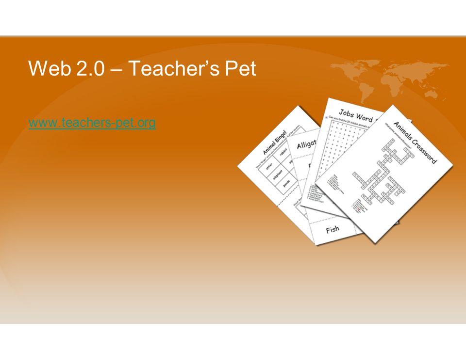 Web 2.0 – Teacher's Pet www.teachers-pet.org
