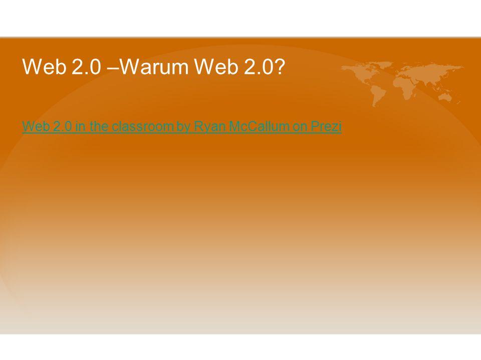 Web 2.0 –Warum Web 2.0 Web 2.0 in the classroom by Ryan McCallum on Prezi